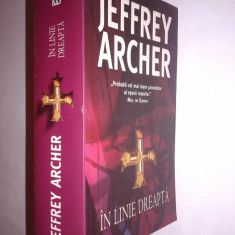 JEFFREY ARCHER - IN LINIE DREAPTA - Carte de aventura