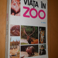 VIATA IN ZOO - INTRODUCERE IN BIOLOGIA CAPTIVITATII - MIHAIL COCIU - Carte Zoologie