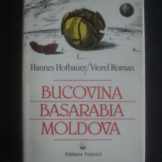 HANNES HOFBAUER * VIOREL ROMAN - BUCOVINA / BASARABIA / MOLDOVA - Istorie