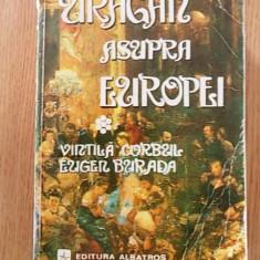 URAGAN ASUPRA EUROPEI- VINTILA CORBUL- VOL I - Roman istoric