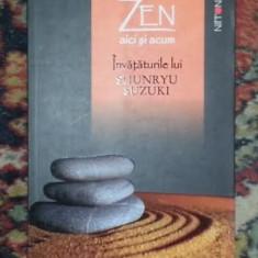 Suzuki Shunryu ZEN AICI SI ACUM - Carti Budism