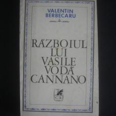 VALENTIN BERBECARU - RAZBOIUL LUI VASILE VODA CANTACUZINO - Istorie