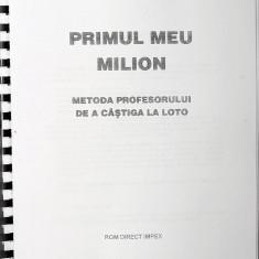 Primul meu milion - Carte de combinari si scheme pt loto 6 din 49 sau 5 din 40