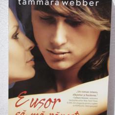 E USOR SA MA RANESTI-TAMMARA WEBBER - Roman dragoste