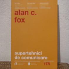 SUPERTEHNICI DE COMUNICARE -ALAN C.FOX - Carte dezvoltare personala