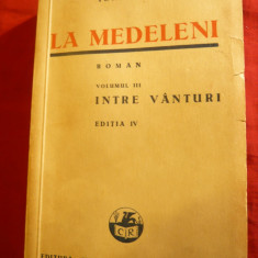 Ionel Teodoreanu -La Medeleni volumul III- Ed.IV 1938 Ed. Cartea Romaneasca
