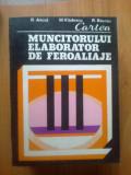 D4 Cartea muncitorului elaborator de feroaliaje - R. Ancut,M. Vladescu,R. Sturzu