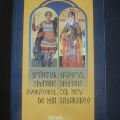 SFANTUL DIMITRIE IZVORATORUL DE MIR / SFANTUL DIMITRIE CEL NOU BASARABOV - Carti ortodoxe