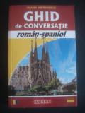 IOANA ANTONESCU - GHID DE CONVERSATIE ROMAN SPANIOL