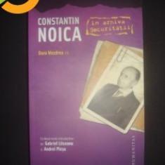 CONSTANTIN NOICA IN ARHIVA SECURITATII {2009} - Biografie, Humanitas