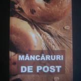 MANCARURI DE POST * CONTINE SI RETETE CULESE DIN MANASTIRILE ROMANESTI