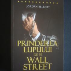 JORDAN BELFORT - PRINDEREA LUPULUI DE PE WALL STREET - Roman