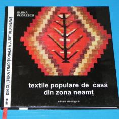TEXTILE POPULARE DE CASA DIN ZONA NEAMT - ELENA FLORESCU - Carte Arta populara