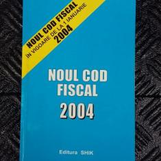 NOUL COD FISCAL 2004 - Carte Drept financiar