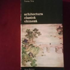 Thomas Thilo Arhitectura clasica chineza - Carte Arhitectura
