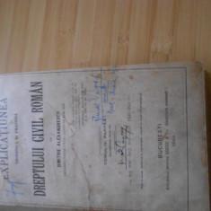 D. ALEXANDRESCO-EXPLICATIUNEA TEORETICA SI PRACTICA A DREPTULUI CIVIL ROMAN-1913 - Carte Drept civil