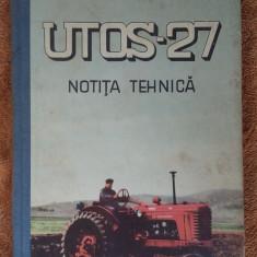 TRACTOR UTOS 27, NOTITA TEHNICA .