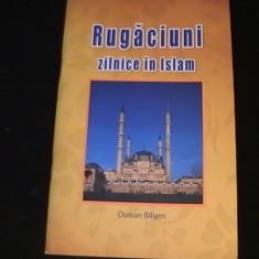 RUGACIUNI ZILNICE IN ISLAM-OSMAN BILGEN- - Carti Iudaism