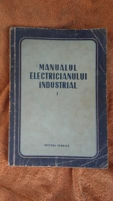 MANUALUL ELECTRICIANULUI INDUSTRIAL , VOL 1 -EDITURA TEHNICA foto
