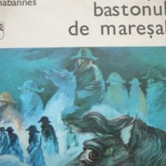 In ranita, bastonul de maresal -Jaques Chabannes, 1977 - Roman