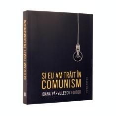 Si eu am trait in comunism - Carte Biologie