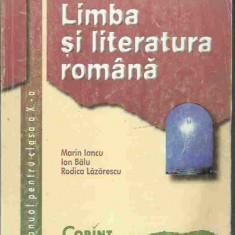 Marin Iancu, Ion Balu - LIMBA SI LITERATURA ROMANA CLASA A X-A - Manual scolar corint, Clasa 10, Corint
