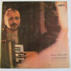 RAR! VINIL L.P. NICU ALIFANTIS ALBUMUL IA TOJI BALADIST 1992 IN STARE F.BUNA - Muzica Folk electrecord