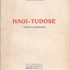 DELAVRANCEA HAGI-TUDOSE ( TIPURI SI MORAVURI ) ( INTERBELICA ) - Carte veche