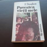 POVESTEA VIETII MELE  -  F.DOUGLASS, 1988