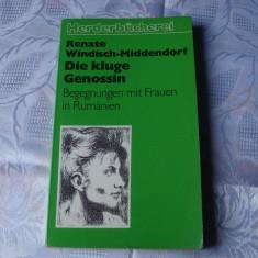 R.Windisch Middendorf - Die kluge Gennosin . Begegnugen mit Frauen in Rumanien - Carte in germana