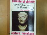 Portretul roman in Romania M. Gramatopol Bucuresti 1985 102 ilustratii