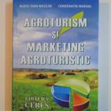 AGROTURISM SI MARKETING AGROTURISTIC de ALECU IOAN NICULAE, CONSTANTIN MARIAN, 2006 - Carte Marketing