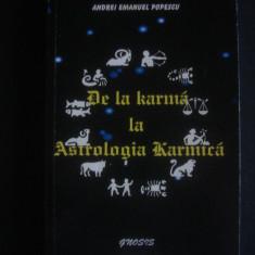 ANDREI EMANUEL POPESCU - DE LA KARMA LA ASTROLOGIA KARMICA - Carte astrologie