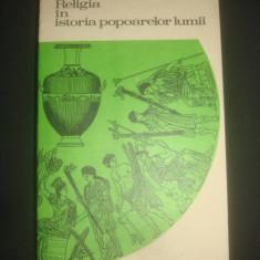 S. A TOKAREV - RELIGIA IN ISTORIA POPOARELOR LUMII