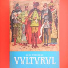 VULTURUL Radu Theodoru volumul 2 - Roman istoric