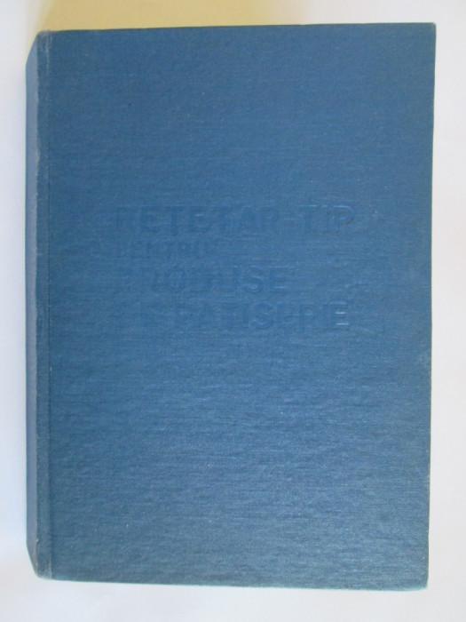 RETETAR TIP PENTRU PRODUSE DE PATISERIE CU 295 RETETE DIN 1986