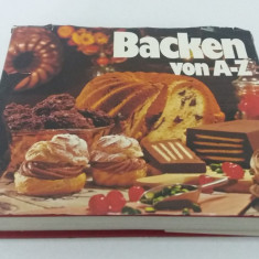 BACHEN VON A-Z/1976/  REȚETAR PRODUSE PATISERIE-COFETĂRIE ÎN  LIMBA GERMANĂ