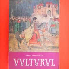 VULTURUL Radu Theodoru volumul 3 - Roman istoric