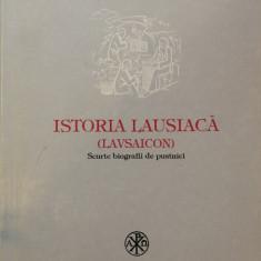 ISTORIA LAUSIACA (LAVSAICON). Scurte biografii de pustnici - Paladie - Carti Istoria bisericii