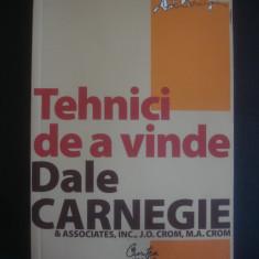 DALE CARNEGIE - TEHNICI DE A VINDE - Carte dezvoltare personala, Curtea Veche