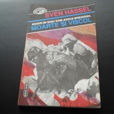 MOARTE SI VISCOL - SVEN HASSEL - Roman istoric