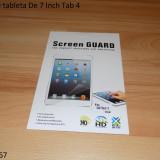 Folie De tableta De 7 Inch Tab 4