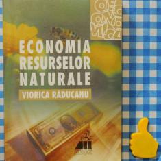Economia resurselor naturale Viorica Raducanu - Carte Economie Politica