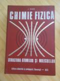 I. ZSAKO--CHIMIE FIZICA - STRUCTURA ATOMILOR SI MOLECULELOR