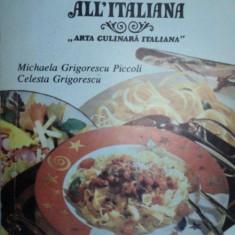'PASTA ALL'ITALIANA-MICHAELA GRIGORESCU PICCOLI, CELESTA GRIGORESCU, BUC.1993 - Carte Retete traditionale romanesti