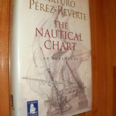 THE NAUTICAL CHART AN ADVENTURE - ARTHURO PEREZ -REVERTE - 2002 - CARTE IN LIMBA ENGLEZA - Carte in engleza