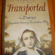 TRANSPORTED - THE DIARY OF ELISABETH HARVEY, AUSTRALIA 1790 - GOLDIE ALEXANDER - Carte in engleza