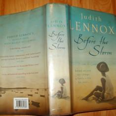BEFORE THE STORM - JUDITH LENNOX - 2008 - CARTE IN LIMBA ENGLEZA - Carte in engleza