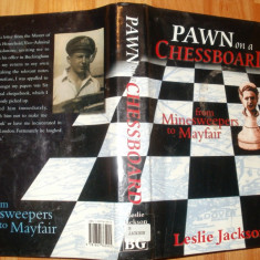 PAWN ON A CHESSBOARD - FROM MINESWEEPERS TO MAYFAIR - LESLIE JACKSON - Carte in engleza