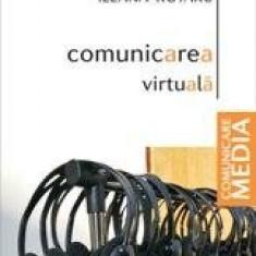 Comunicarea virtuala - Ileana Rotaru - Curs jurnalism & PR